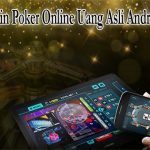 Coba-Main-Poker-Online-Uang-Asli-Android